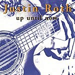 Justin Roth Up Until Now