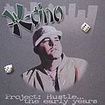 K-cino Project: Hustle...The Early Years