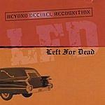 Left For Dead Beyond Decibel Recognition