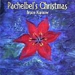 Bruce Kurnow Pachelbel's Christmas