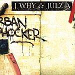 J. Why & Julz A Urban Shocker