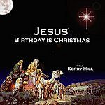 Kerry Hill Jesus' Birthday Is Christmas