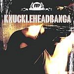 Knuckleheadbanga Knuckleheadbanga