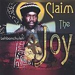 Lehbanchuleh Claim The Joy