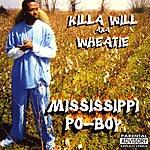 Killa Will A.K.A. Wheatie Mississippi Po-Boy (Parental Advisory)