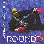 A. Jeffrey LaValley Round 2