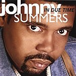 Johnny Summers In Due Time