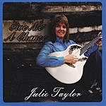 Julie Taylor Give Me A Chance