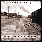 Klondike-5 Steal The Plain Straight