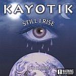 Kayotik Still I Rise (Parental Advisory)