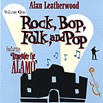 Alan Leatherwood Rock, Bop, Folk And Pop, Vol.1