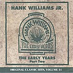 Hank Williams, Jr. The Early Years, Part Two