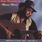 Hank Williams, Jr. Original Classic Hits, Vol.11: Major Moves