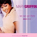 Mary Griffin We Can Get There (Maxi Single)