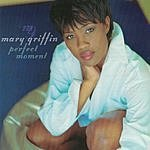 Mary Griffin Perfect Moment