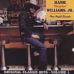 Hank Williams, Jr. Original Classic Hits, Vol.1: One Night Stands