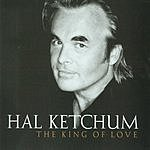 Hal Ketchum The King Of Love