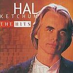 Hal Ketchum The Hits