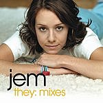Jem They: Mixes