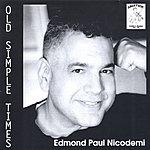 Edmond Paul Nicodemi Old Simple Times