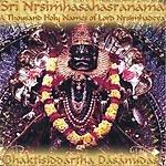 Bhaktisiddhartha Dasanudas Sri Nrsimhasahasranama