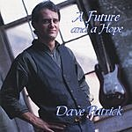 Dave Patrick A Future And A Hope