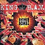 King B.A.V. Rhyme Bomb! (Parental Advisory)
