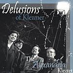 The Alexandria Kleztet Delusions Of Klezmer