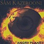 Sam Kazerooni Angry Planet