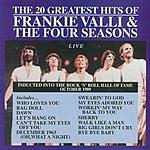 Frankie Valli & The Four Seasons The 20 Greatest Hits Of Frankie Valli & The Four Seasons: Live