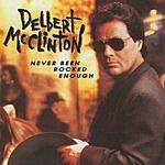 Delbert McClinton Never Been Rocked Enough