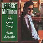Delbert McClinton The Great Songs: Come Together