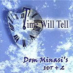 Dom Minasi's DDT + 2 Time Will Tell