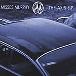 Misses Murphy The Axis EP