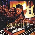 Lonnie Hill No Games