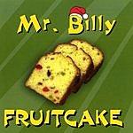 Mr. Billy Fruitcake