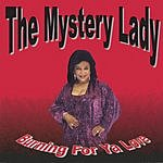 The Mystery Lady Burning For Ya Love