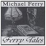 Michael Ferry Ferry Tales