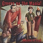 Miasma Of Funk Groove On The Mania!