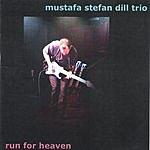 Mustafa Stefan Dill Trio Run For Heaven