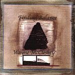 Wayne McCleskey Finding Balance