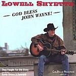 Lowell Shyette God Bless John Wayne