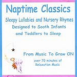Music To Grow On Naptime Classics