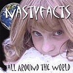 Nastyfacts All Around The World