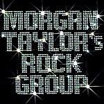 Morgan Taylor's Rock Group Morgan Taylor's Rock Group