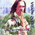 Michael Weinstein Vision Quest: Songs of the Native Flute