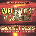 Money Game Greatest Beats