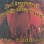 Mr. E. & The 'Totally Obscure' Band The Huddled