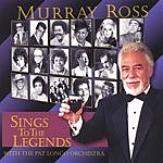 Murray Ross Sings To The Legends