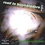 MeltdownGreen Road To Boombladore